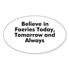 Believe in Faeries Today, Tom Oval Decal