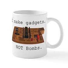 I make gadgets. Not bombs. Mugs