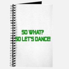 So What? So Let's Dance! Journal
