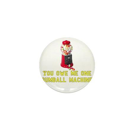 You Owe Me One Gumball Machin Mini Button (100 pac