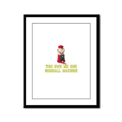 You Owe Me One Gumball Machin Framed Panel Print