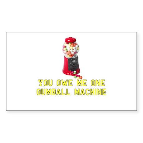 You Owe Me One Gumball Machin Sticker (Rectangular
