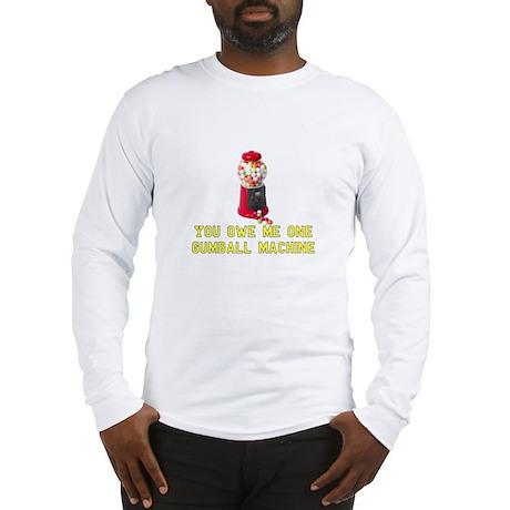 You Owe Me One Gumball Machin Long Sleeve T-Shirt