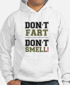 DON'T FART - DON'T SMELL! Hoodie