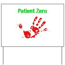 Patient Zero Yard Sign