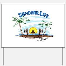 J Rowe Sandbar Life Yard Sign