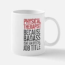 Badass Physical Therapist Mugs