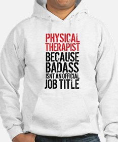 Badass Physical Therapist Hoodie