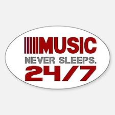 MUSIC NEVER SLEEPS 24 HOURS 7 DAYS Decal