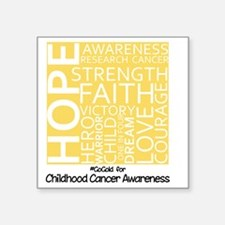"Childhood Cancer Square Sticker 3"" x 3"""