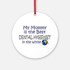 Best Dental Hygienist In The World (Mommy) Ornamen