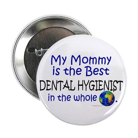 Best Dental Hygienist In The World (Mommy) Button
