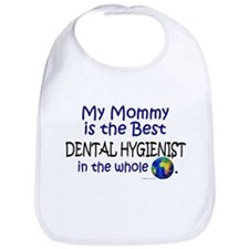 Best Dental Hygienist In The World (Mommy) Bib