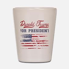Trump for President!!!!!! Shot Glass