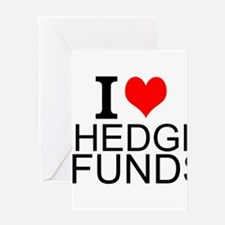 I Love Hedge Funds Greeting Cards
