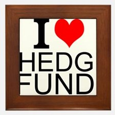 I Love Hedge Funds Framed Tile