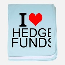 I Love Hedge Funds baby blanket