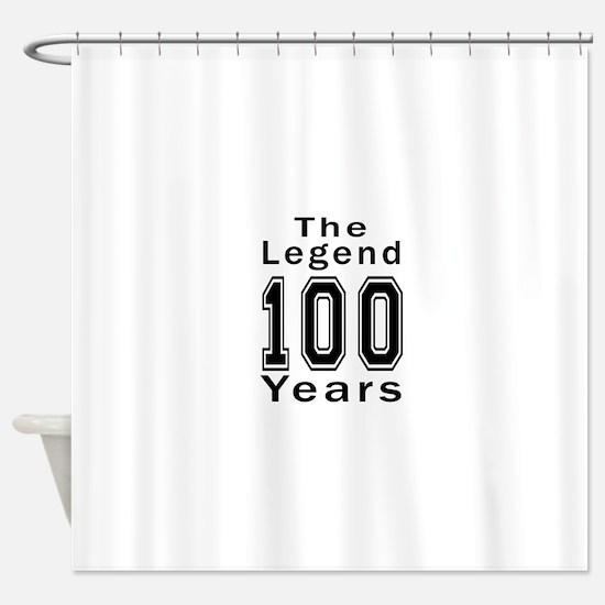 100 Legend Birthday Designs Shower Curtain