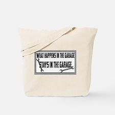 garage stays in garage Tote Bag