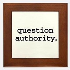 question authority. Framed Tile