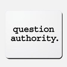 question authority. Mousepad