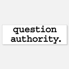question authority. Bumper Car Car Sticker