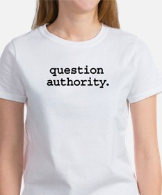 question authority. Tee