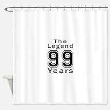 99 Legend Birthday Designs Shower Curtain