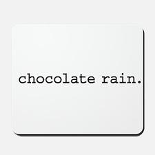 chocolate rain. Mousepad