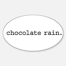 chocolate rain. Oval Decal