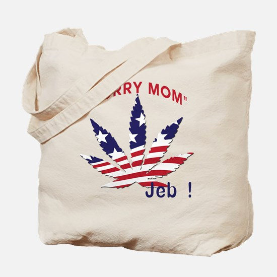 Jeb Bush Sorry Mom Pot Leaf Tote Bag