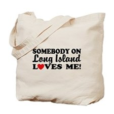 Somebody On Long Island Loves Me Tote Bag