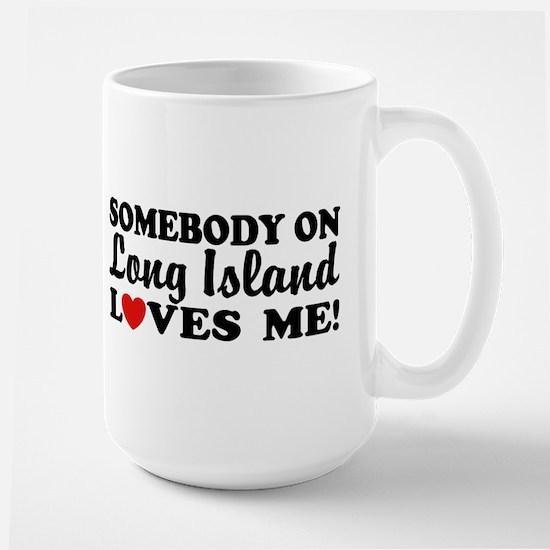 Somebody On Long Island Loves Me Large Mug