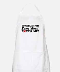 Somebody On Long Island Loves Me BBQ Apron