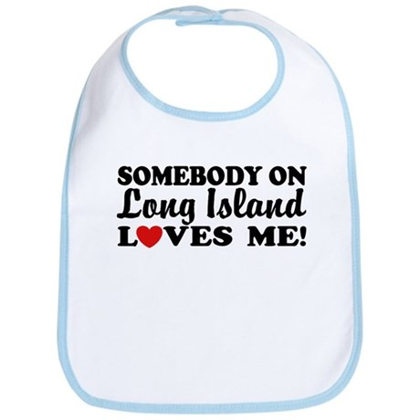 Somebody On Long Island Loves Me Bib