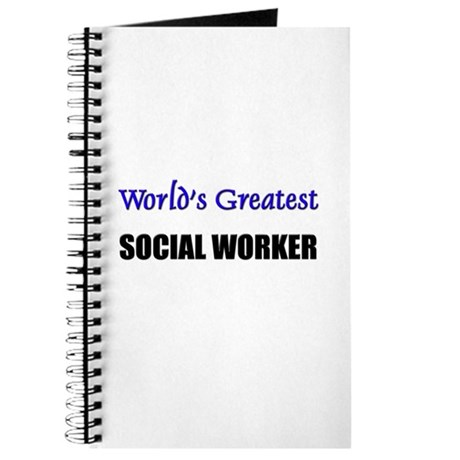 Worlds Greatest SOCIAL WORKER Journal