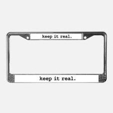 keep it real. License Plate Frame