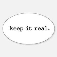 keep it real. Oval Decal