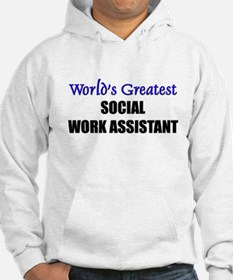 Worlds Greatest SOCIAL WORK ASSISTANT Hoodie