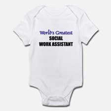 Worlds Greatest SOCIAL WORK ASSISTANT Infant Bodys