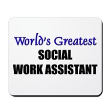 Worlds Greatest SOCIAL WORK ASSISTANT Mousepad