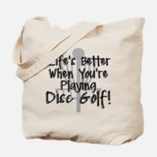 Lifes Better When Youre Playing Disc Golf Tote Bag
