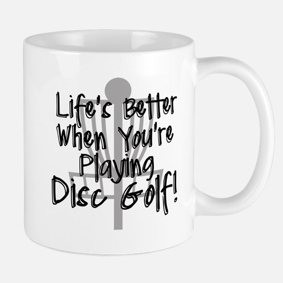 Lifes Better When Youre Playing Disc Golf Mugs