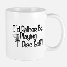 Id Rather Be Playing Disc Golf Mugs