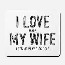 I Love My Wife - Disc Golf Mousepad