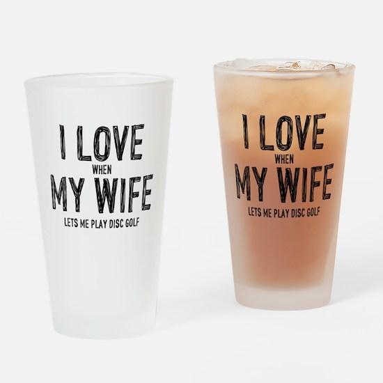 I Love My Wife - Disc Golf Drinking Glass