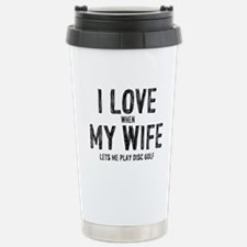 I Love My Wife - Disc Golf Travel Mug