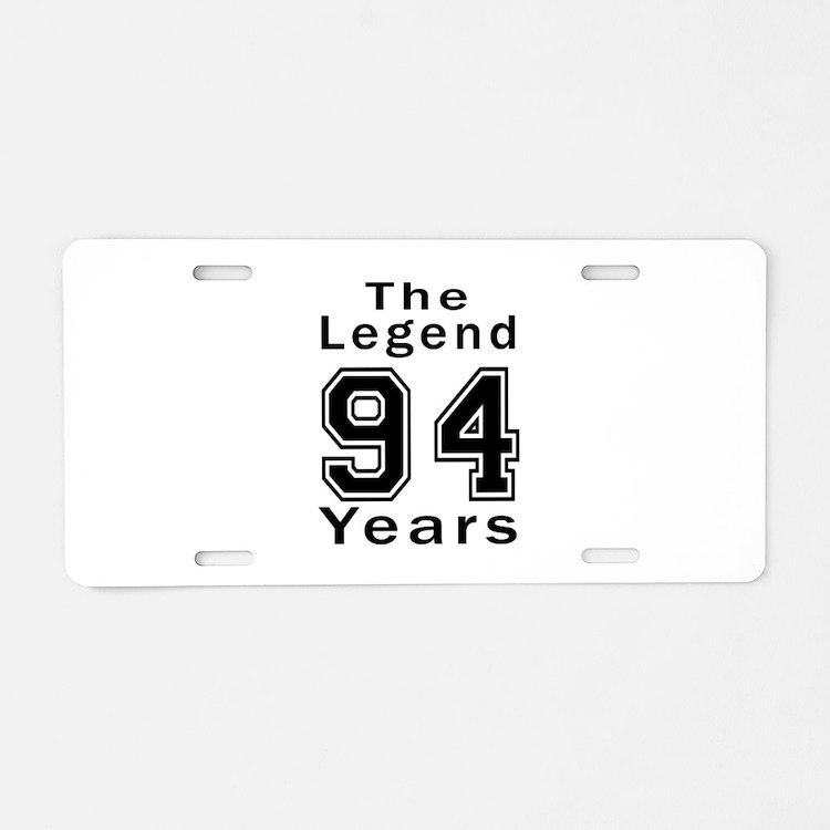 94 Legend Birthday Designs Aluminum License Plate