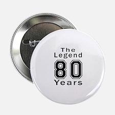 """80 Legend Birthday Designs 2.25"""" Button"""