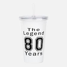 80 Legend Birthday Des Acrylic Double-wall Tumbler